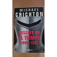 Rescate En El Tiempo (1999-1357) - Michael Crichton - P&j