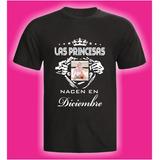 Remera Cumpleaños, Las Princesas Nacen Con Foto!!!