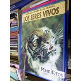 Mamíferos , Los Seres Vivos ,enciclopedia De Las Ciencias