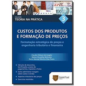 Custos Dos Produtos E Formacao De Precos - Vol 3 -