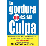 La Gordura No Es Su Culpa | Dr Johnson | Digital