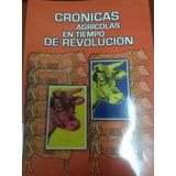 Crónica Agricola En Tiempo De Revolucion