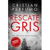 Libro Rescate Gris - Finalista Premio Clarín De Novela 2018