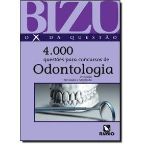 Bizu De Odontologia - 4000 Questoes Selecionadas Para Concur