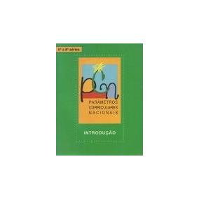 Parâmetros Curriculares Nacionais - Introdução 5° A 8° Série