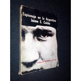 Espionaje En La Argentina Jaime E. Cañas