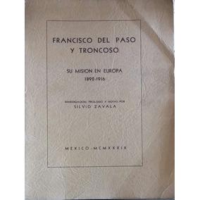 Francisco Del Paso Y Troncoso Su Misión En Europa 1892-1916