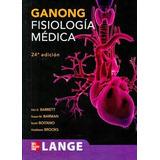 Fisiología Médica De Ganong 23y24 Edición Pdf+1750 Libros