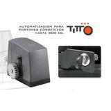 Kit Motor Titto Para Automatizar Portón Corredizo.