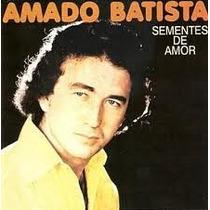 Cd Amado Batista - Sementes De Amor Lacrado (1978)