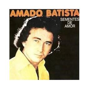 Cd Amado Batista - Sementes De Amor - Lacrado (1978)
