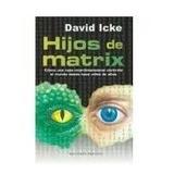 Libro Hijos De Matrix David Icke