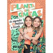 Livro: Planeta Das Gêmeas: Os Segredos De Melissa E Nicole!
