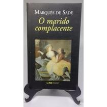 Livro O Marido Complacente - Marquês De Sade