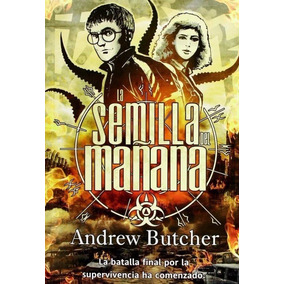 Libro: La Semilla Del Mañana - Andrew Butcher - Pdf