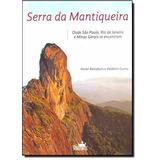 Serra Da Mantiqueira: Onde São Paulo, Rio De Janeiro E Mina