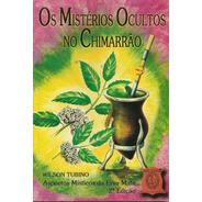 Livro - Wilson Tubino - Os Mistérios Ocultos No Chimarrão