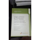 Litigios De Precios De Transferencia: Teoría Y Práctica.