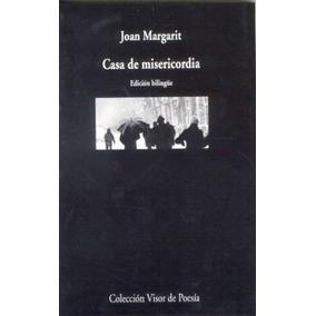 Casa De Misericordia (visor De Poesía); Joan Margarit