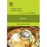 Livro Natura A Realização De Um Sonho - Betania Tanure