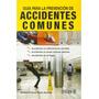 Guia Para La Prevencion De Accidentes Comunes; Envío Gratis