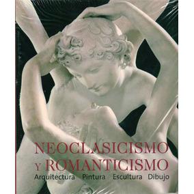 Neoclasicismo Y Romanticismo. Arquitectura Dibujo Arte Escul