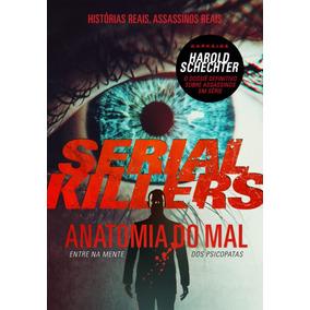 Serial Killers - Anatomia Do Mal