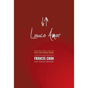 Livro Louco Amor Editora Mundo Cristão