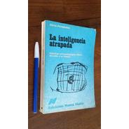 La Inteligencia Atrapada - Alicia Fernández