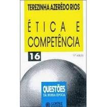 Etica E Competencia 4a Edicao - Terezinha Azeredo Rios