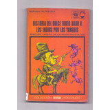 Libro Historia Del Dulce Trato Dado A Los Indios Por Los Yan