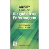 Livro Fisico - Mosby Guia De Diagnostico De Enfermagem