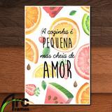 Placa Decorativa Mdf A Cozinha É Pequena Mas Cheia De Amor