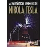 Livro As Fantásticas Invenções De Nikola Tesla