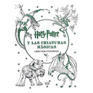 Harry Potter Criaturas Mágicas - V & R - Libro Para Colorear