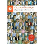 27 Personajes En Busca Del Ser | Claudio Naranjo