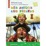 Mis Amigos Los Piratas - Piñata - Editorial Vicens Vives