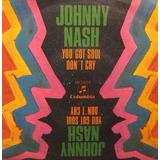 Johnny Nash You Got Soul / Don