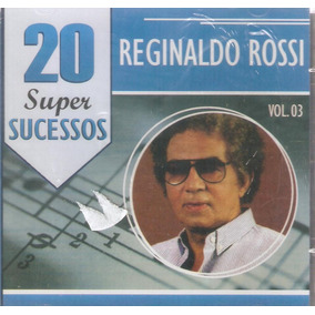 Cd Reginaldo Rossi - Vol. 3 - 20 Super Sucessos - Novo***