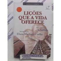 Livro Lições Que A Vida Oferece - Eliana Machado Coelho
