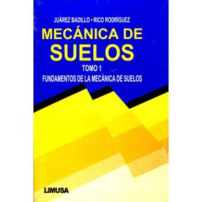 Mecanica De Suelos Tomo 1 - Juarez Badillo / Limusa