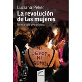 La Revolucion De Las Mujeres - Luciana Peker