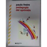 Paulo Freire-pedagogia Del Oprimido-ed.siglo Veintiuno