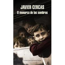 El Monarca De Las Sombras (spanish Edition) Javier Cercas