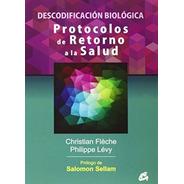 Protocolos De Retorno A La Salud, Christian Fleche, Gaia