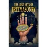 The Lost Keys Of Freemasonry Manly P. Hall