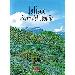 Libro Jalisco: Tierra Del Tequila - Nuevo