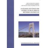 Análisis Estático De Estructuras Por El Método Matricial (m