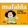 Mafalda - Todas Las Tiras - Quino