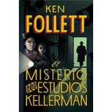 El Misterio De Los Estudios Kellerman; Ken Follet